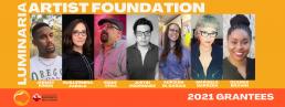 Luminaria Artist Foundation 2021 Grantees