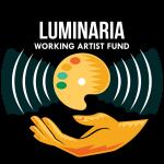 Luminaria Working Artist Fund